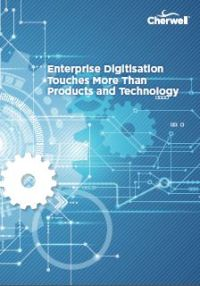 Enterprise Digitisation Touches More Than Products and Technology