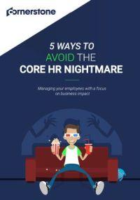 5 Ways to Avoid the Core HR Nightmare
