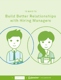 10 Ways to Build Better Relationships with Hiring Managers