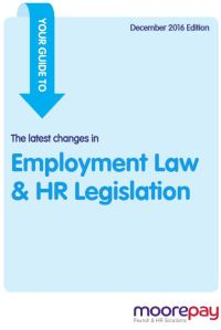 Your Guide to the Latest Changes in Employment Law & HR Legislation – December 2016