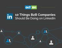 10 Things B2B Companies Should Be Doing on LinkedIn