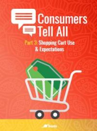 Consumers Tell All Part 3: Shopping Cart Use and Expectations