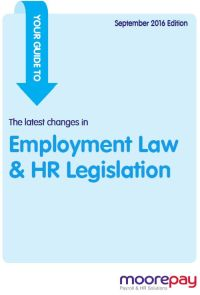 Your Guide to the Latest Changes in Employment Law & HR Legislation – September 2016